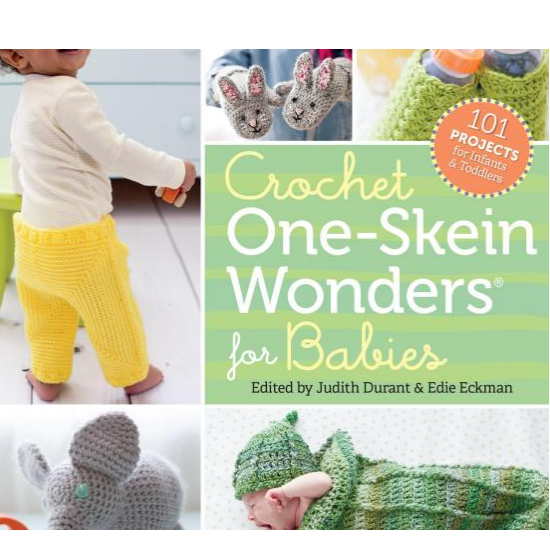 Judith Durant and Edie Eckman Crochet One-Skein Wonders: 101 Projects for Babies and Toddlers – Available in Kindle and Paperback
