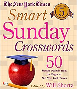 The New York Times Smart Sunday Crosswords Volume 5