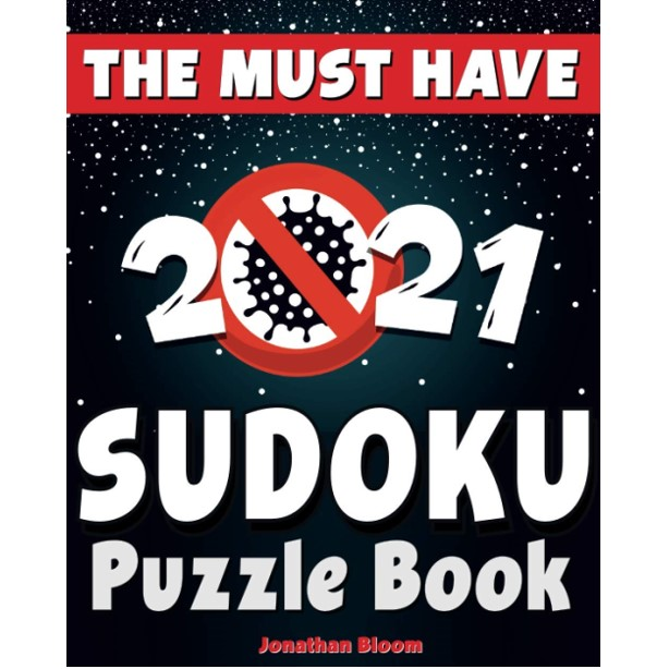 The Must Have 2021 Sudoku Puzzle Book by Jonathan Bloom - Daily Soduku Puzzles, 5 Difficulty Levels, New Version Every Year!