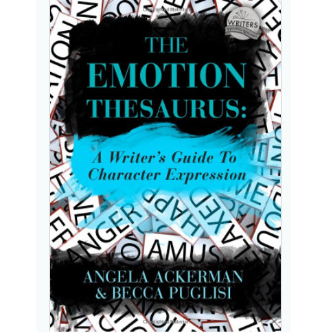 The Emotion Thesaurus by Angela Ackerman and Becca Puglisi