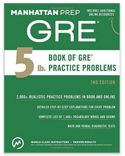 Manhattan Prep 5 lb. Book of GRE Practice Problems (Manhattan Prep GRE Strategy Guides) – Available in Paperback or Kindle