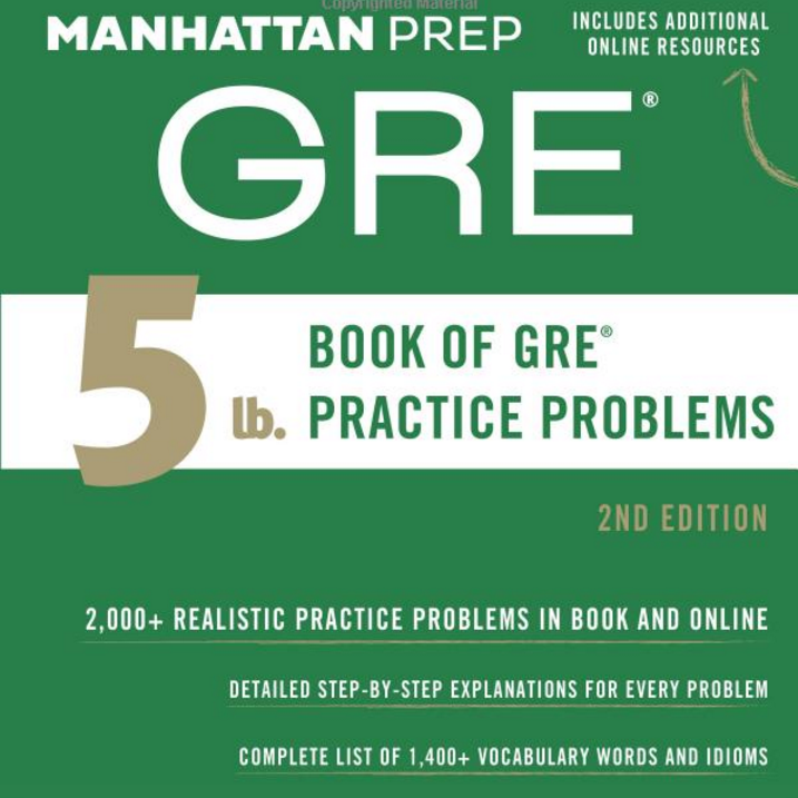 Manhattan Prep 5lb Book of GRE Practice Problems, 2nd Edition
